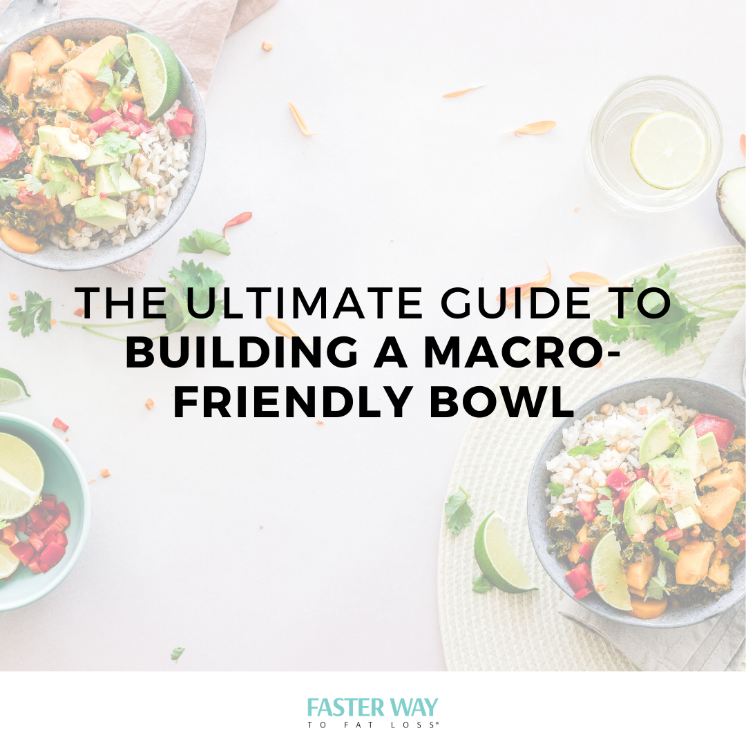 guide to building a macro friendly bowl